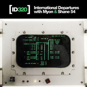 International Departures 320 with Myon & Shane 54