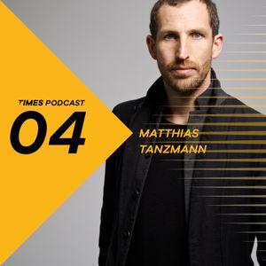 Times Artists Podcast 04 - Matthias Tanzmann