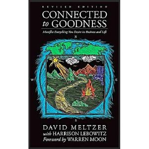 Connected to Goodness: Manifest Everything You Desire with David Meltzer