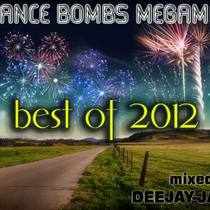 Dance Bombs MEGAMIX - Best of 2012 ! (mixed by Deejay-jany
