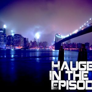 haugens in the mix. episode 2