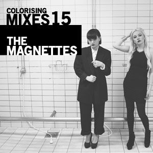 ColoRising Mixes 15: The Magnettes