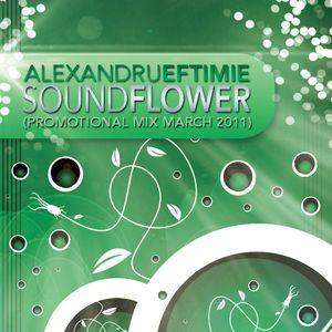 Dj Alexandru Eftimie - Sound flower (Promotional mix March 2011)