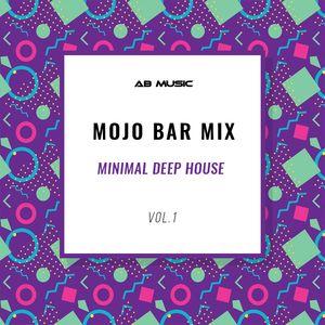 MOJO BAR MIX - Minimal Deep House # 1