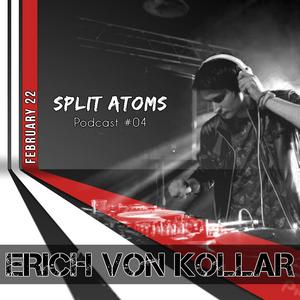 Erich Von Kollar - Split Atoms Podcast #04