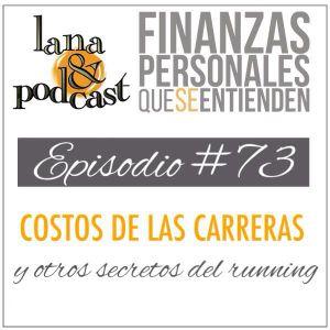 Costos de las carreras y otros secretos del running. Podcast #73