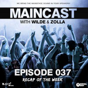 Maincast 037 with Wilde & Zolla - Recap Of The Week @ 1Mix Radio (10.11.2013)
