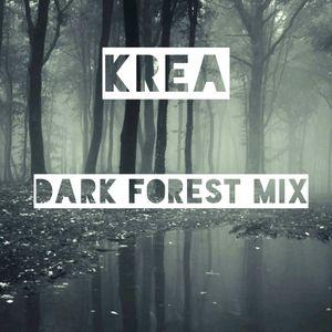 • Krea • |Dark Forest Mix |• 2016.12.22 • |