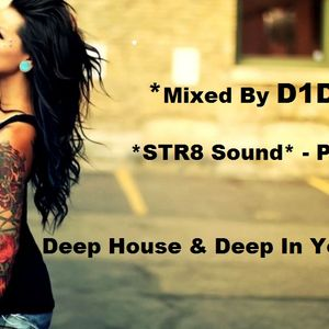 D1DO - STR8 Sound - Deep House & Deep In Your Hearts Part.6