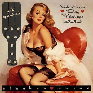 Stephen Wayne's Get Spanked Vday MoombahSoul Mixtape