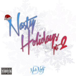 Nasty Holidays Pt. 2