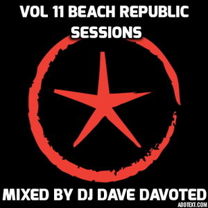 VOL 11 BEACH REPUBLIC SESSIONS MIXED LIVE BY DJ DAVE DAVOTED 2016