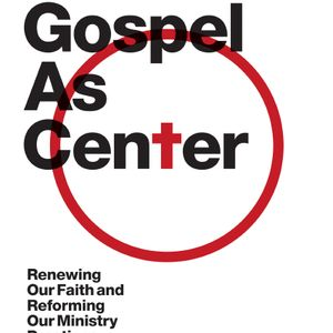 D. A. Carson | The Gospel As Center