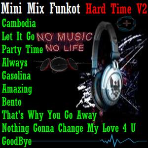 Mini Mix Funkot Hard Time V2