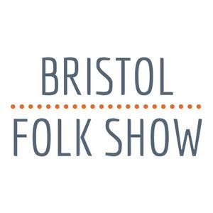 Bristol Folk Show April 2017