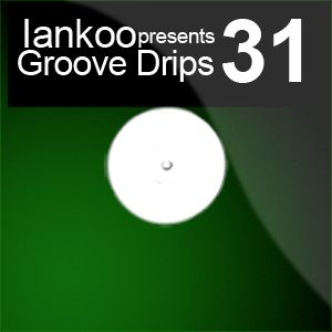 Groove Drips episode 31