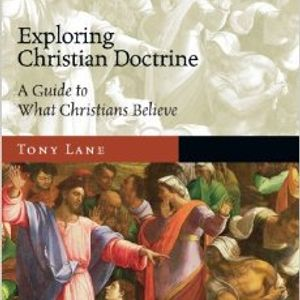Tony Lane | Exploring Christian Doctrine