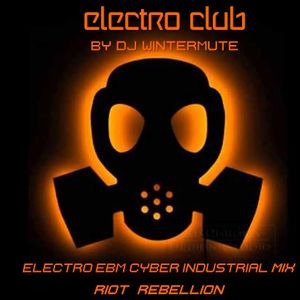 ELECTRO EBM CYBER INDUSTRIAL MIX RIOT REBELLION by DJ WINTERMUTE