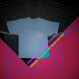 Incredible Yacht Control - 10 Songs to My Hypercolor Shirt
