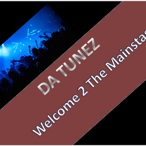 Da Tunez - Welcome 2 The Mainstage 0002 - Some Classix