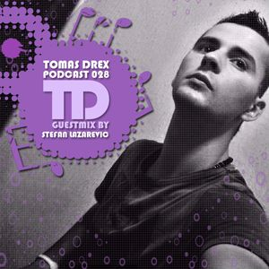 Tomas Drex PODCAST 028 - guestmix by Stefan Lazarevic