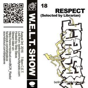 W.E.L.T. Show - Episode 18 - Respect (Selected by Librarian)