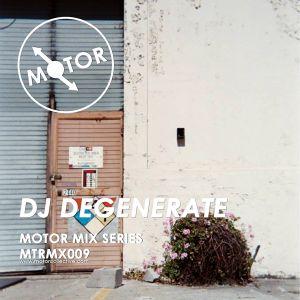 MTRMX009 - DJ DEGENERATE - MOTOR MIX SERIES