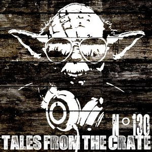 Tales From The Crate Radio Show #130 Part 01
