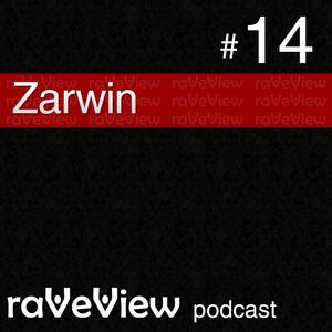 Zarwin - RaveView Podcast 014