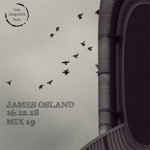Broadcast 19 - 16th December 2018   Mix - James Osland