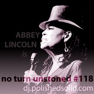 ABBEY LINCOLN was here (No Turn Unstoned #118)