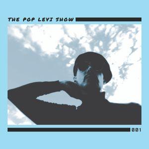 The Pop Levi Show 001