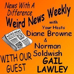 Weird News Weekly July 6 2017