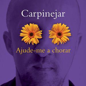 Ajude-me a chorar - Fabrício Carpinejar - Editor 4 Estações Mário de Moura