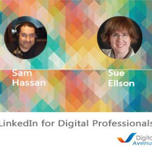 LinkedIn for Digital Professionals & Experts with Sue Ellson Hangout