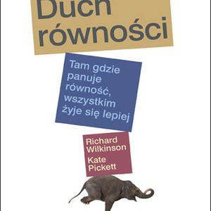 """Równiej znaczy lepiej. Dyskusja wokół książki """"Duch równości"""" 01.02.2012"""