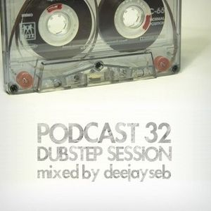 PODCAST #32 | DUBSTEP SESSION ! (July 2012)