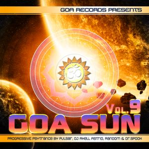 Goa Sun 9 (CD 1) [Compiled By Pulsar & Axell Astrid]