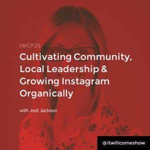 IWCF25 - Cultivating Community, Local Leadership & Growing Instagram Organically