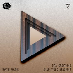 Etia Creations Club Vibez Sessions vol. 28 w. Martin Rojnik