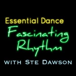 Essential Dance: Fascinating Rhythm #148 TX 02/09/16