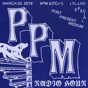 La Brigade Cynophile (20.03.19) w/ Post Present Medium