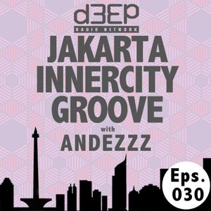Eps. 030 : Jakarta Innercity Groove with Andezzz