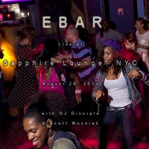 EBAR live at Sapphire Lounge NYC, August 28 2012