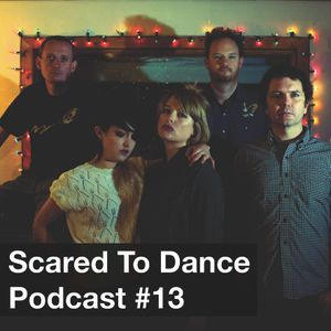 Scared To Dance Podcast #13