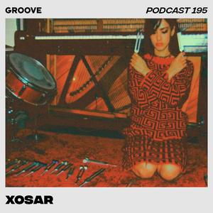 Groove Podcast 195 - Xosar