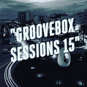 The Groovebox Sessions 15 / Ibiza Live Radio (07.06.2017)
