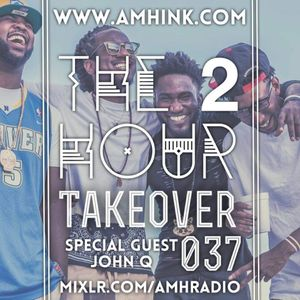 The 2 Hour Takeover - Show 037 (Q&A With John Q)