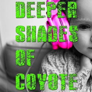 DEEPER SHADES of COYOTE