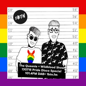 The Queenie + Wildblood Show on 1BTN LGBTQI Pride Disco Special 130718